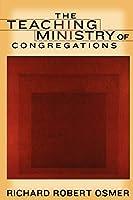 The Teaching Ministry Of Congregations (Interpretation Bible Studies)