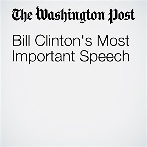 Bill Clinton's Most Important Speech cover art