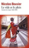 Le vide et le plein - Carnets du Japon 1964-1970