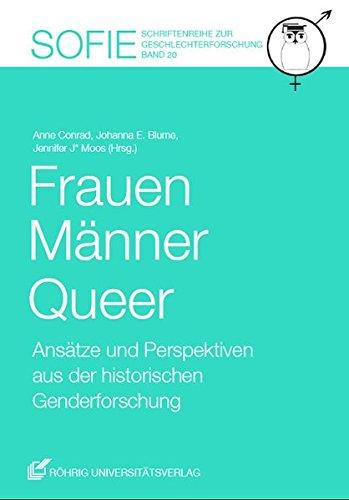 Frauen – Männer – Queer: Ansätze und Perspektiven aus der historischen Genderforschung (Sofie. Schriftenreihe zur Frauenforschung)