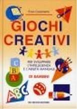 Giochi creativi. Per sviluppare l'intelligenza e l'abilità manuale di bambini
