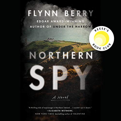 Northern Spy Audiobook By Flynn Berry cover art