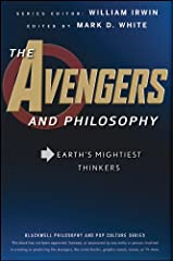 The Avengers and Philosophy: Earth's Mightiest Thinkers (The Blackwell Philosophy and Pop Culture Book 31) Kindle Edition