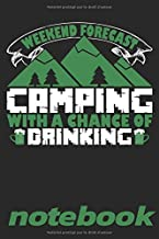 Weekend Forecast Camping With A Chance Of Drinking Notebook: Notebook | Journal | Journal intime | Page lignée