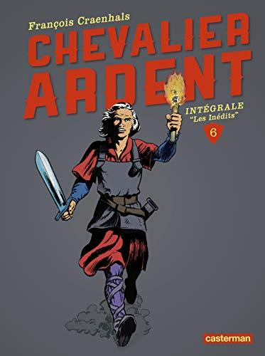 Chevalier Ardent Intégrale, Tome 6 :