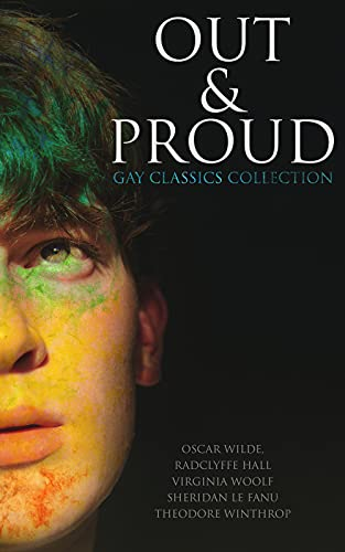 Out & Proud: Gay Classics Collection: Orlando, The Picture of Dorian Gray, Cecil Dreeme, The Sins of the Cities, Well of Loneliness, Carmilla... (English Edition)