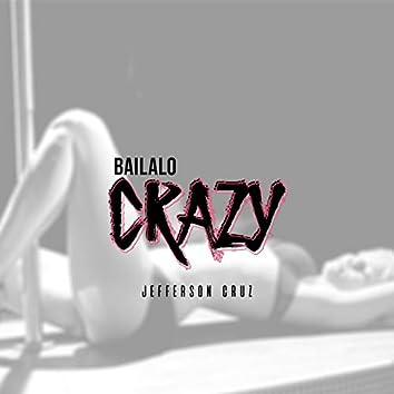 Bailalo Crazy