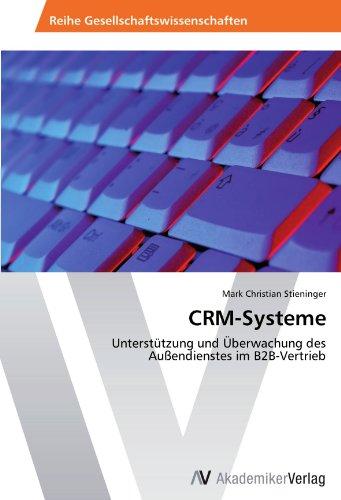 CRM-Systeme: Unterstützung und Überwachung des Außendienstes im B2B-Vertrieb