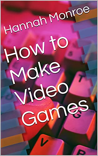 How to Make Video Games Front Cover