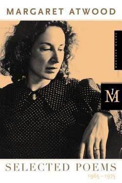 Margaret Atwood: Selected Poems : 1965-1975