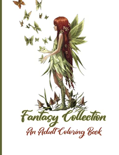 Fantasy Collection An Adult Coloring Book: 4 Books In 1 Fantasy Collection Super Edition, An Adult Coloring Book with 130+ Incredible Coloring Pages ... and More! (Fantasy Coloring Books for Adults)