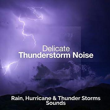 Delicate Thunderstorm Noise