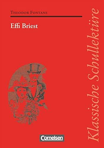 Klassische Schullektüre: Effi Briest - Text - Erläuterungen - Materialien - Empfohlen für das 10.-13. Schuljahr