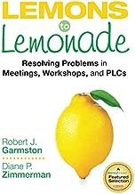 Lemons to Lemonade: Resolving Problems in Meetings, Workshops, and PLCs