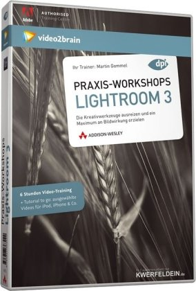 Praxis-Workshops Adobe Photoshop Lightroom 3 - Video-Training - 6 Stunden Video-Training (AW Videotraining Grafik/Fotografie)