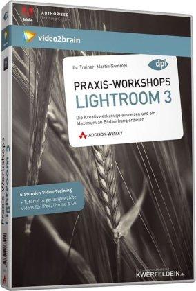 Praxis-Workshops Adobe Photoshop Lightroom 3 - Video-Training - 6 Stunden Video-Training (AW Videotraining Grafik/Fotografie)