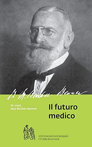 Il futuro medico: Dr.med. Max Bircher-Benner