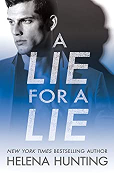 A Lie for a Lie (All In Book 1) by [Helena Hunting]