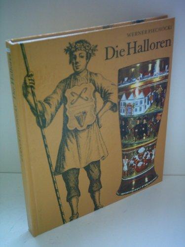 Die Halloren Geschichte und Tradition der Salzwirkerbrüderschaft im Thale zu Halle