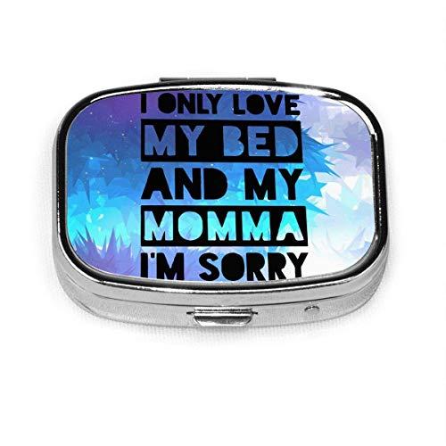 Solo amo mi cama y mi mamá Lo siento Caja de píldoras cuadrada de moda Vitamin Medicine Tablet Holder Wallet Organizer Case