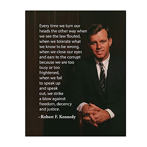 """Robert F. Kennedy Quotes-""""When We Fail to Speak Up-We Strike a Blow Against Freedom""""- Political Wall Art Print 8 x 10""""-Ready to Frame. RFK Portrait Print. Perfect Home-Office-School-Library Décor."""