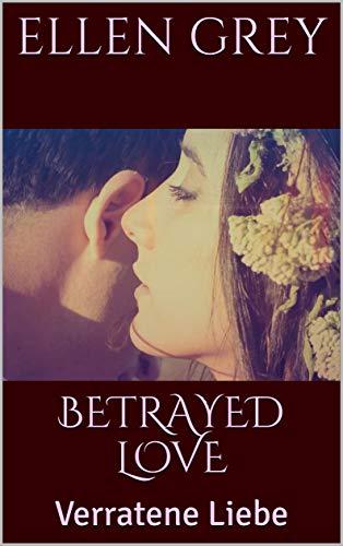 BETRAYED LOVE: Verratene Liebe