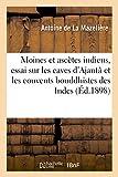 Moines et ascètes indiens, essai sur les caves d'Ajantâ et les couvents bouddhistes des Indes (Histoire) (French Edition)