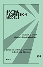 Spatial Regression Models (Quantitative Applications in the Social Sciences) by Ward, Michael D., Gleditsch, Kristian Skrede (2008) Paperback