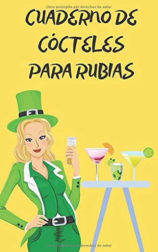 Cuaderno de Cócteles Para Rubias: Libreta / Journal / Rubia / Mujer / Niñas / Chicas / Bebidas / Gourmet / Cocktails / Inglés / Fashion