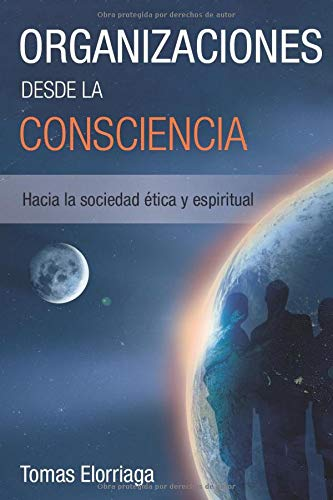 Organizaciones desde la Consciencia: Hacia la sociedad é