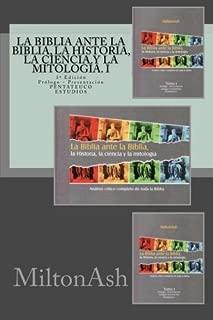 La Biblia ante la Biblia, la Historia, la ciencia y la mitología. I: Análisis crítico completo de toda la Biblia. AT: Pentateuco. Estudios