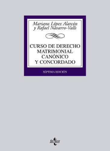 Curso de Derecho matrimonial canónico y concordado (Derecho - Biblioteca Universitaria de Editorial Tecnos)