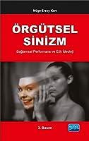 Örgütsel Sinizm, Baglamsal Performans ve Etik Ideoloji
