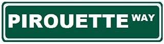Pirouette Way Custom Street Sign 6x24