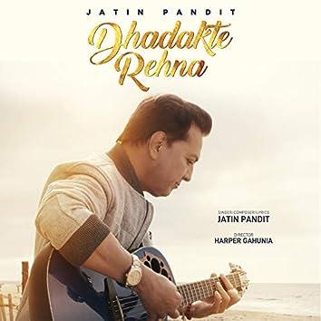Dhadakte Rehna