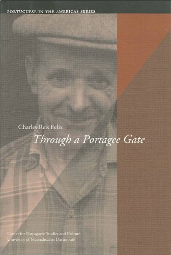 Through a Portagee Gate (Portuguese in the Americas Series) by Charles Reis Felix (2004-11-30)