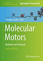 Molecular Motors: Methods and Protocols (Methods in Molecular Biology, 1805)