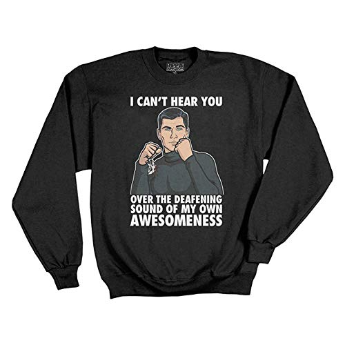 Archer Cant Hear You Over My Awesomeness Pullover Sudorhirt | 2XL