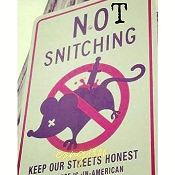 Not Snitchin'