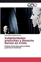 Subjetividades proscritas y Derecho formal en Crisis