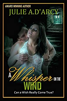 A Whisper On The Wind by [Julie A.  D'Arcy, Julie A. D'Arcy]