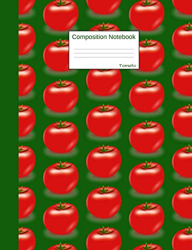 Tomato Composition Notebook: Wide Ruled Journal to write in...