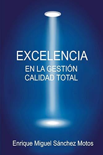 Excelencia en la Gestión, Calidad Total: Organizaciones excelentes, organizaciones de éxito