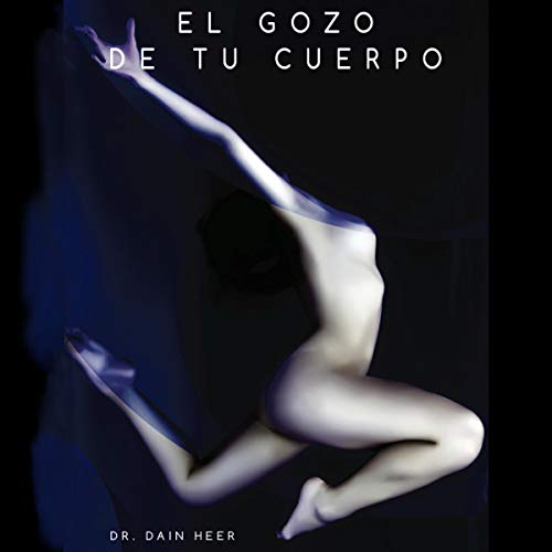 El Gozo De tu Cuerpo [The Joy of Your Body] cover art