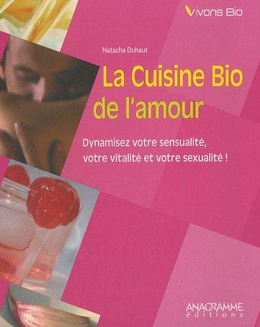 Cuisine bio de l'amour (La)