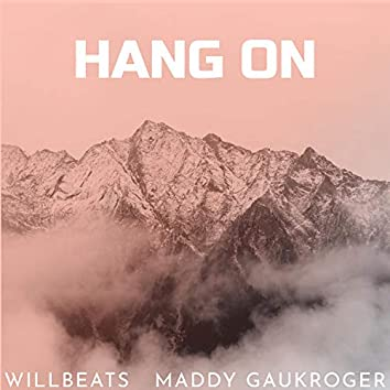 Hang On (feat. Maddy Gaukroger)