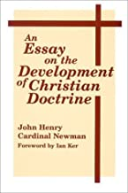 An Essay On Development Of Christian Doctrine (Notre Dame Series in the Great Books, No 4) 6th (sixth) Edition by Newman, John Henry [1989]