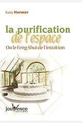 La purification de l'espace ou le Feng Shui de l'intuition Broché