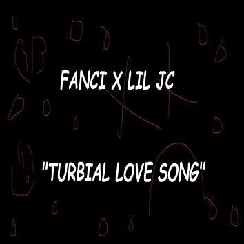TURBIAL LOVE SONG