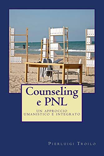 Counseling e PNL: Un approccio umanistico e integrato